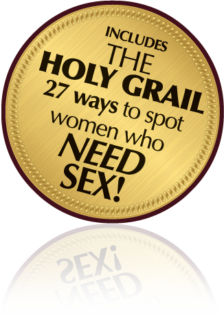 The Holy Grail 26 Ways to spot women that NEED sex